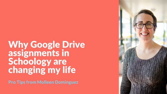 how Google Drive assignments in Schoology are changing my life